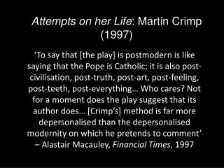 Attempts on her Life :  Martin Crimp (1997)