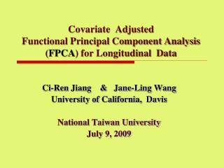 Covariate  Adjusted   Functional Principal Component Analysis  ( FPCA ) for Longitudinal  Data