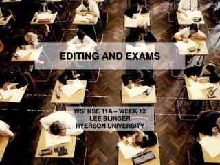 Editing and Exams