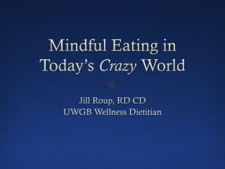 Mindful Eating in Today's  Crazy  World