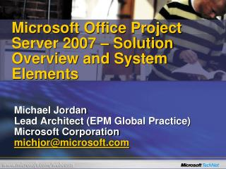 Microsoft Office Project Server 2007 – Solution Overview and System Elements