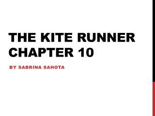 The Kite Runner Chapter 10