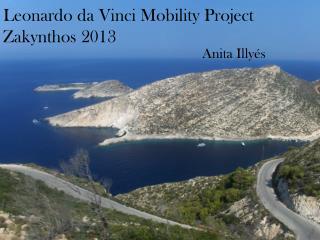 Leonardo da Vinci  Mobility  Project Zakynthos  2013