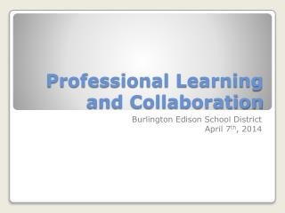 Professional Learning and Collaboration