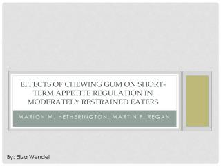 Effects of chewing gum on short-term appetite regulation In moderately restrained eaters
