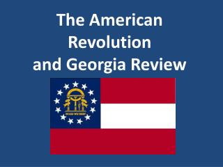 The American Revolution  and Georgia Review