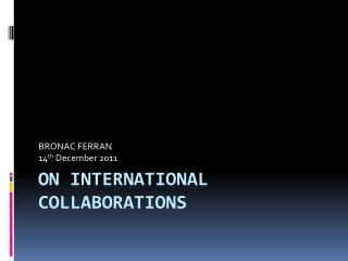 ON INTERNATIONAL COLLABORATIONS