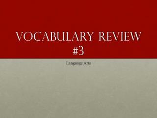 Vocabulary Review #3