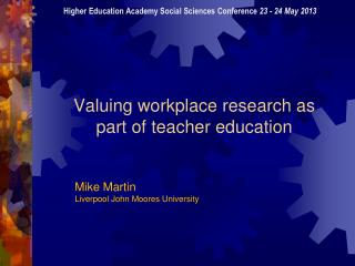 Valuing workplace research as part of teacher education