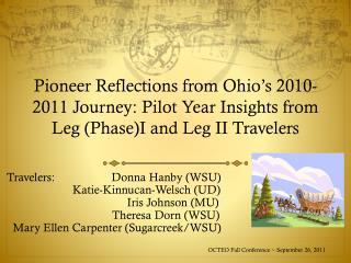 Travelers :                    Donna  Hanby (WSU)                  Katie -Kinnucan-Welsch (UD)