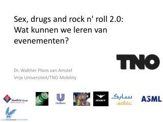 Sex ,drugs and rock n ' roll  2.0:  Wat kunnen we leren van evenementen?