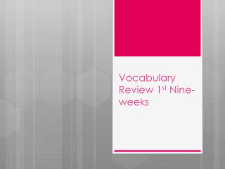 Vocabulary Review 1 st  Nine-weeks
