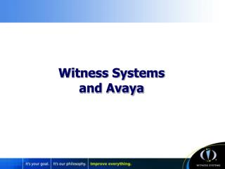 Witness Systems and Avaya The Witness Systems