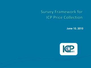 Survey Framework for  ICP Price Collection