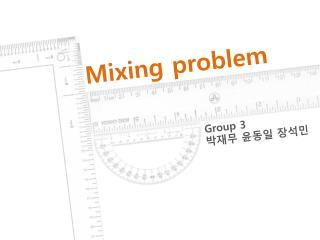 Mixing problem