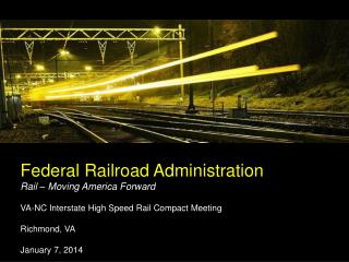 Federal Railroad Administration Rail – Moving America Forward
