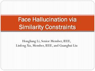 Face Hallucination via Similarity Constraints