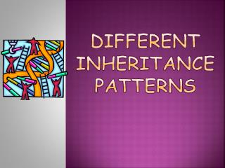 Different inheritance patterns