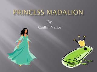 Princess Madalion