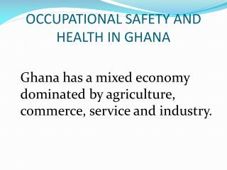 OCCUPATIONAL SAFETY AND HEALTH IN  GHANA