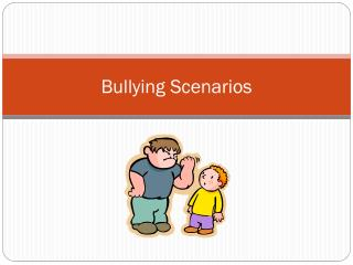 Bullying Scenarios