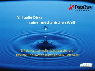 Virtuelle Disks  in  einer mechanischen Welt