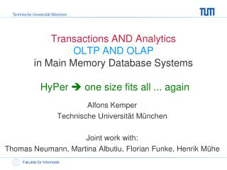 Alfons Kemper Technische Universität München Joint  work with :