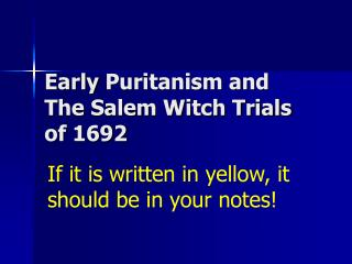 Early  Puritanism and The Salem Witch Trials of 1692