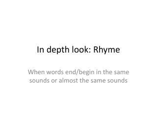 In depth look: Rhyme