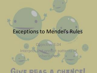Exceptions to Mendel�s Rules