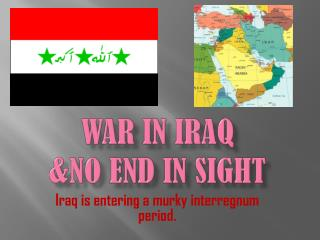 War in Iraq &no end in sight