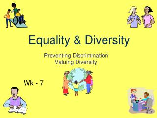 Preventing Discrimination Valuing Diversity