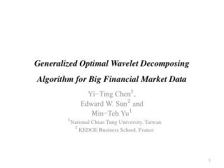Generalized Optimal Wavelet Decomposing Algorithm for Big Financial Market Data