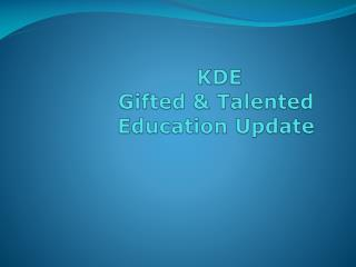 KDE  Gifted & Talented Education Update