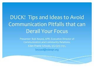 DUCK!  Tips and Ideas to Avoid Communication Pitfalls that can Derail Your Focus