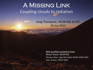 A Missing Link Coupling clouds to radiation