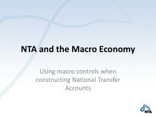NTA and the Macro Economy