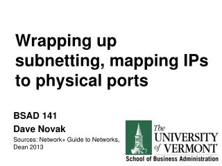 Wrapping up  subnetting , mapping IPs to physical ports