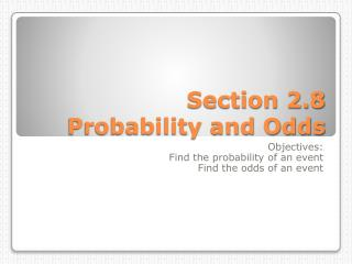 Section 2.8 Probability and Odds