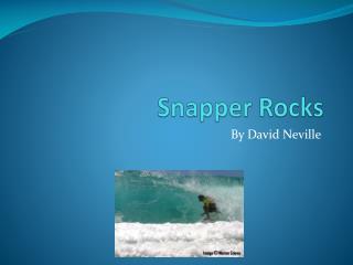 Snapper Rocks