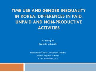 Mi Young An  Kookmin  University  International Seminar on Gender Statistics