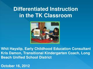 Differentiated Instruction  in the TK Classroom