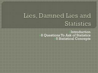 Lies, Damned Lies and Statistics