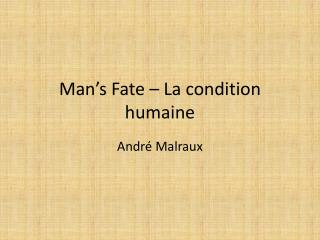 Man's Fate – La condition  humaine