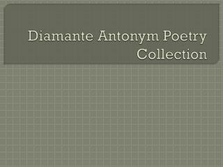 Diamante Antonym Poetry Collection