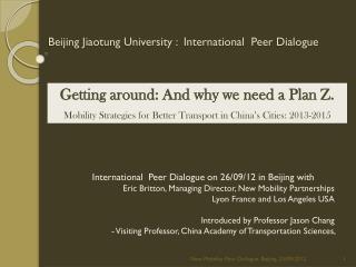 Beijing Jiaotung University :  International  Peer Dialogue