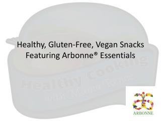 Healthy, Gluten-Free, Vegan Snacks Featuring Arbonne� Essentials