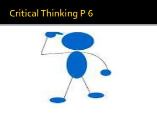 Critical Thinking P 6
