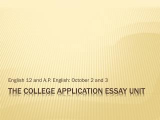 THE college application essay Unit