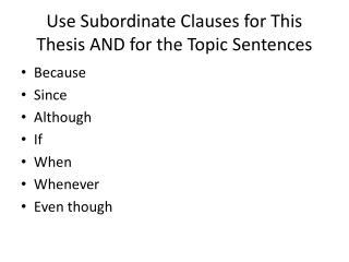 Use Subordinate Clauses for This Thesis AND for the Topic Sentences